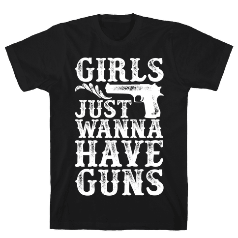 Girls Just Wanna Have Guns Mens T-Shirt