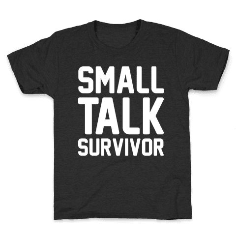Small Talk Survivor Kids T-Shirt