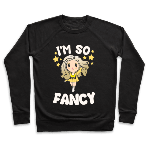 I'm So Fancy Pullover