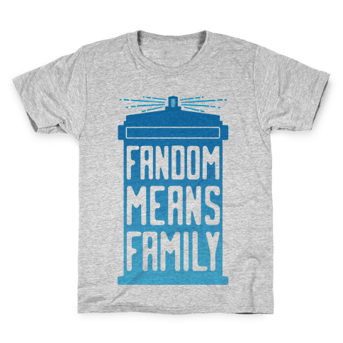 Fandom Means Family (Doctor Who) Kids T-Shirt