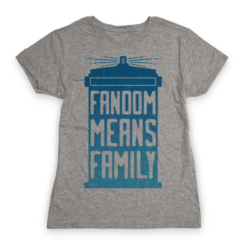 Fandom Means Family (Doctor Who) Womens T-Shirt