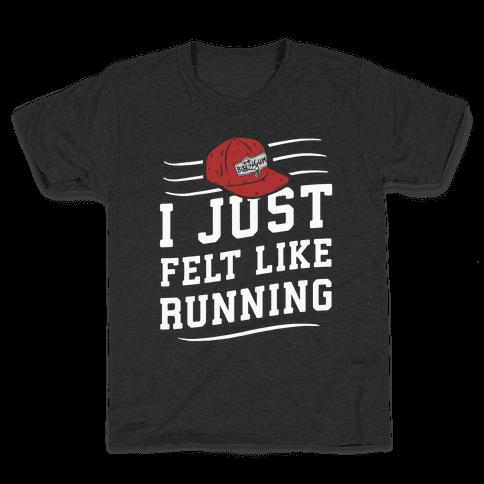 I Just Felt Like Running Kids T-Shirt
