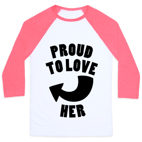 Proud To Love Her (Part 1) Baseball Tee