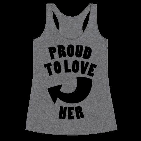 Proud To Love Her (Part 1) Racerback Tank Top