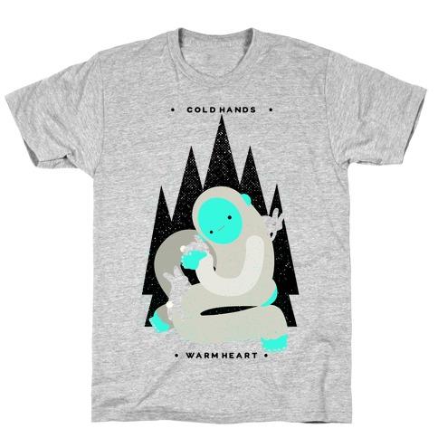 Cold Hands Warm Heart Yeti T-Shirt