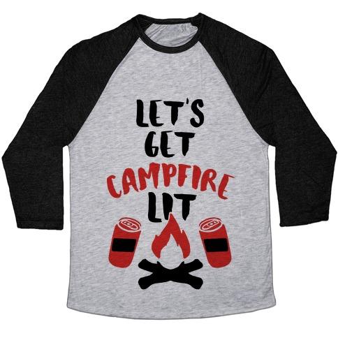 Let's Get Campfire Lit Baseball Tee