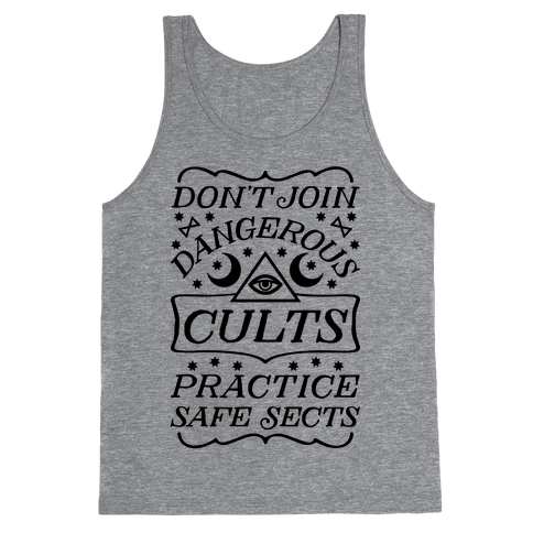 Don't Join Dangerous Cults Practice Safe Sects Tank Top
