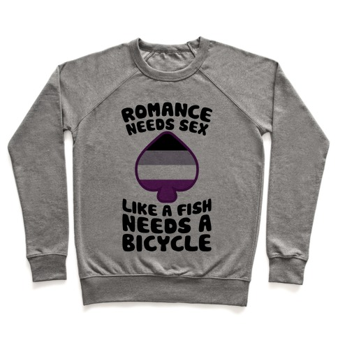 Romance Needs Sex Like A Fish Needs A Bicycle Pullover