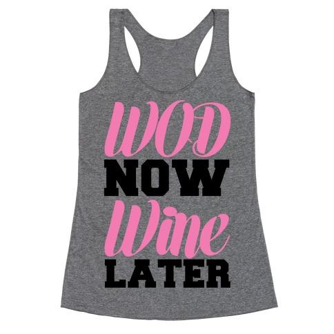 WOD Now Wine Later Racerback Tank Top
