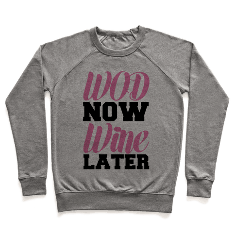 WOD Now Wine Later Pullover