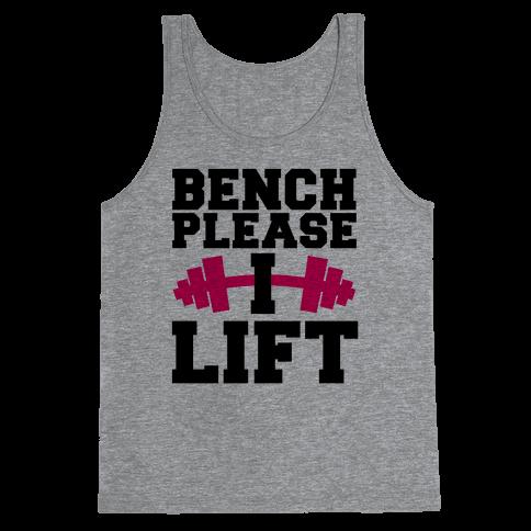 Bench Please, I Lift Tank Top
