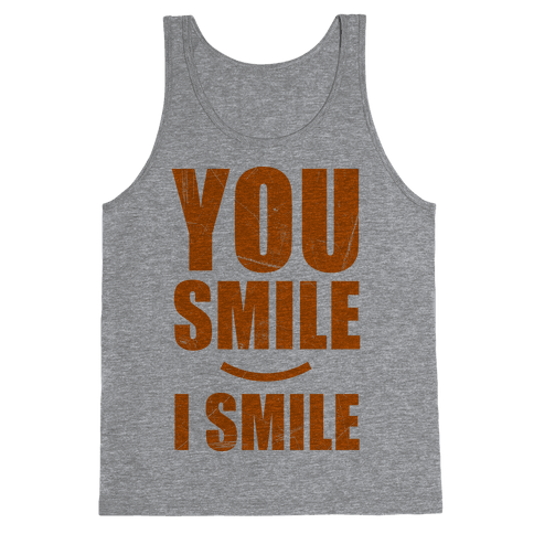 You Smile, I Smile Tank Top