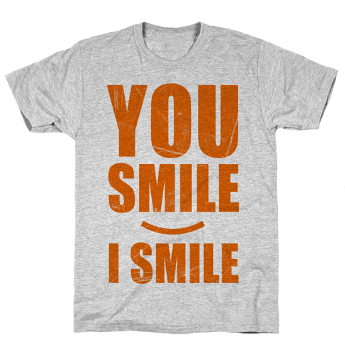 You Smile, I Smile Mens T-Shirt