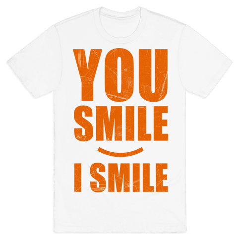 You Smile, I Smile Mens T-Shirt