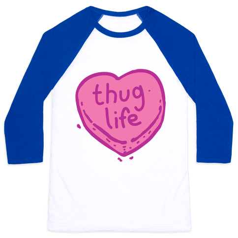 Thug Life Candy Heart Baseball Tee