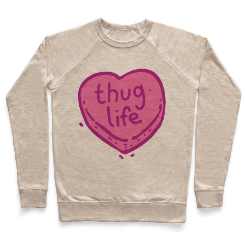 Thug Life Candy Heart Pullover