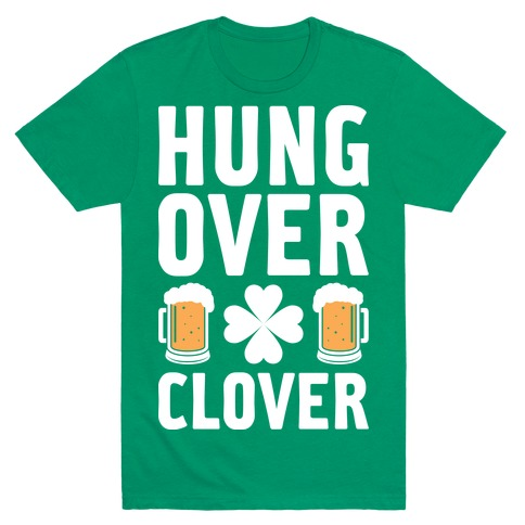 Hungover Clover Mens T-Shirt