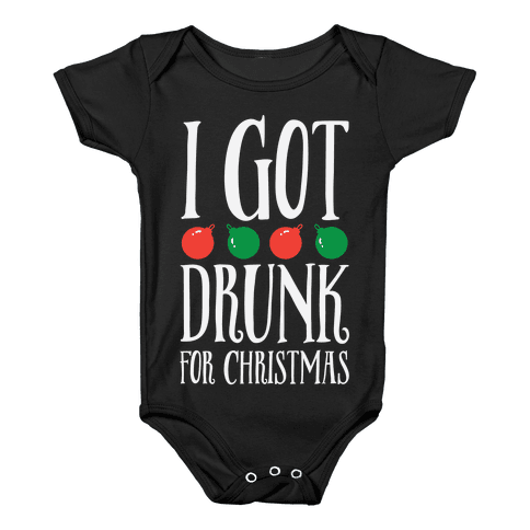 I Got Drunk For Christmas Baby Onesy