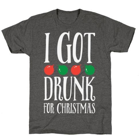 I Got Drunk For Christmas T-Shirt