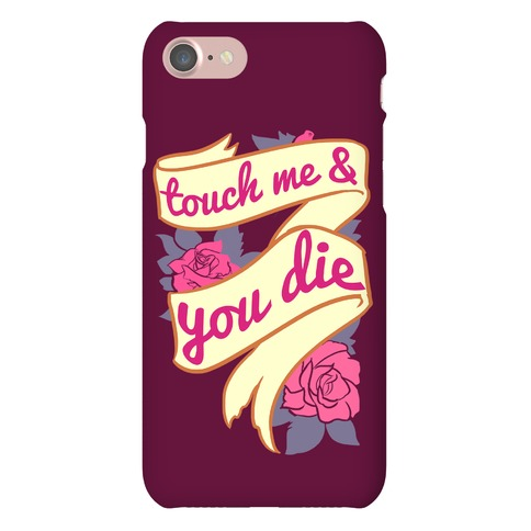 Touch Me & You Die Phone Case