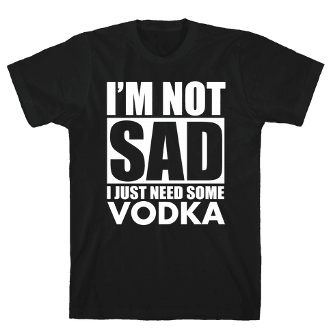 In need of Vodka Mens T-Shirt