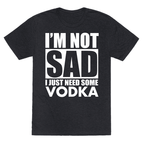 In need of Vodka