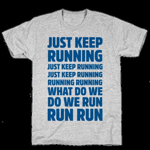 Just Keep Running Mens T-Shirt