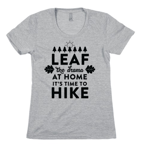 Leaf The Drama Womens T-Shirt