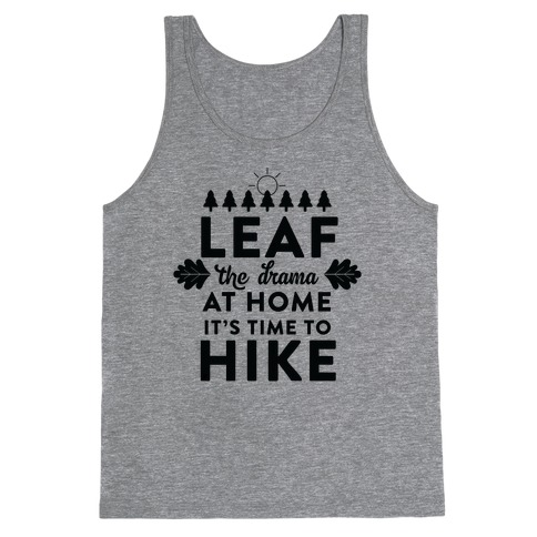 Leaf The Drama Tank Top