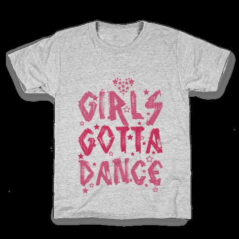 Girls Gotta Dance Kids T-Shirt