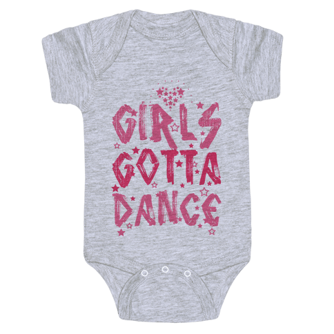Girls Gotta Dance Baby Onesy