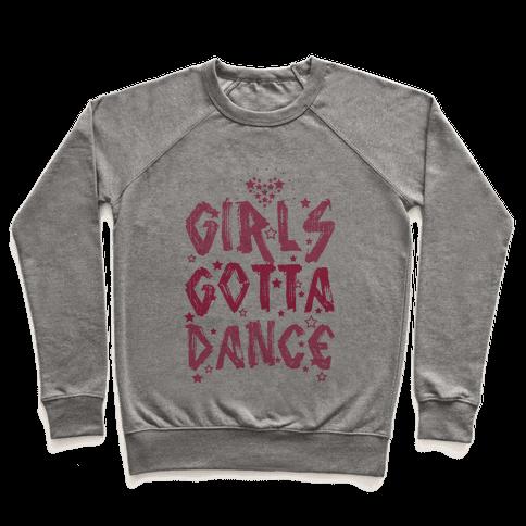 Girls Gotta Dance Pullover