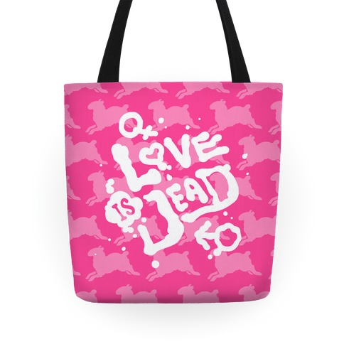 Love Is Dead Tote