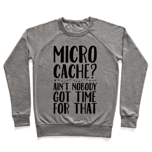 Micro Cache? Ain't Nobody Got Time For That Pullover