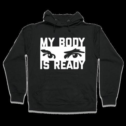 MY BODY IS READY Hooded Sweatshirt