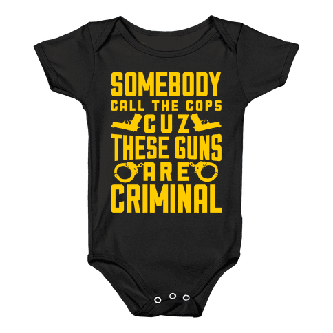 These Guns Are Criminal Baby Onesy