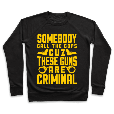 These Guns Are Criminal Pullover