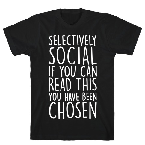 Selectively Social T-Shirt