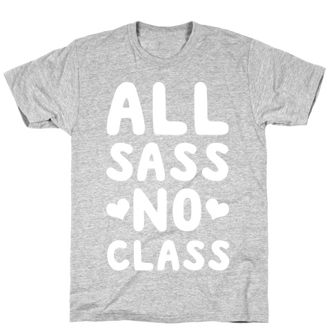 All Sass No Class T-Shirt