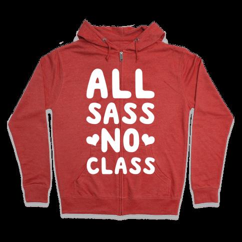 All Sass No Class Zip Hoodie