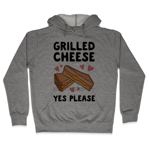 Grilled Cheese? Yes Please Hooded Sweatshirt