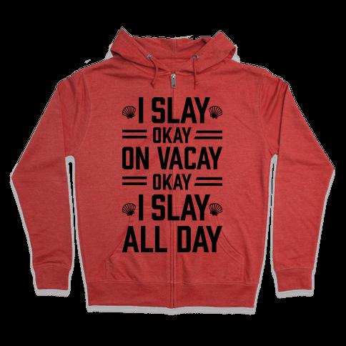 Slay On Vacay Zip Hoodie