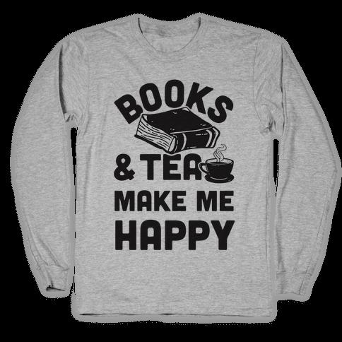 Books & Tea Make Me Happy Long Sleeve T-Shirt