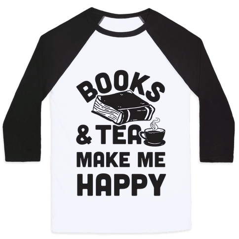 Books & Tea Make Me Happy Baseball Tee