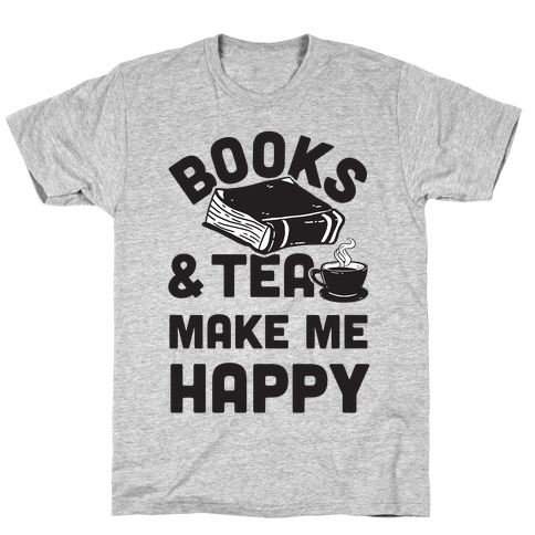 Books & Tea Make Me Happy T-Shirt