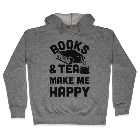 Books & Tea Make Me Happy Hooded Sweatshirt