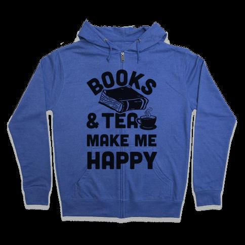 Books & Tea Make Me Happy Zip Hoodie