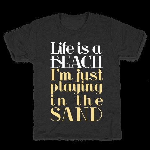 Life is a Beach Kids T-Shirt