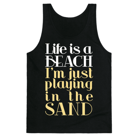 Life is a Beach Tank Top