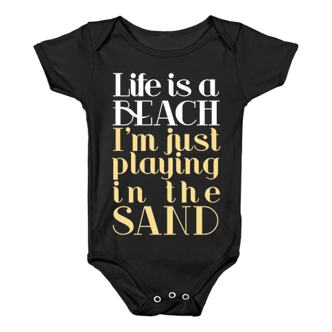 Life is a Beach Baby Onesy
